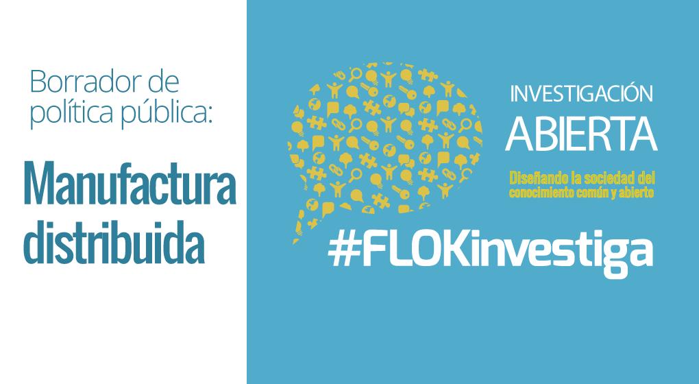 #FLOKinvestiga: Distributed manufacturing